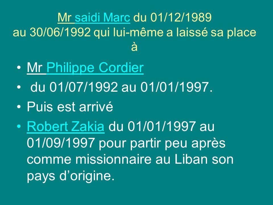 Mr Philippe Cordier du 01/07/1992 au 01/01/1997. Puis est arrivé