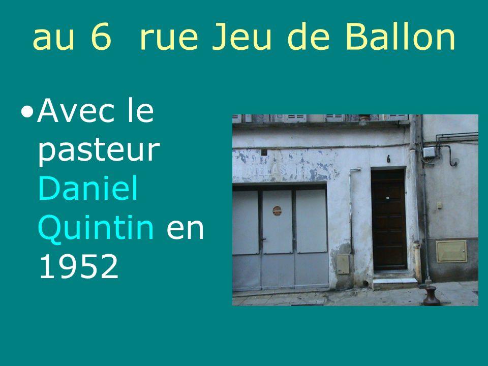 au 6 rue Jeu de Ballon Avec le pasteur Daniel Quintin en 1952