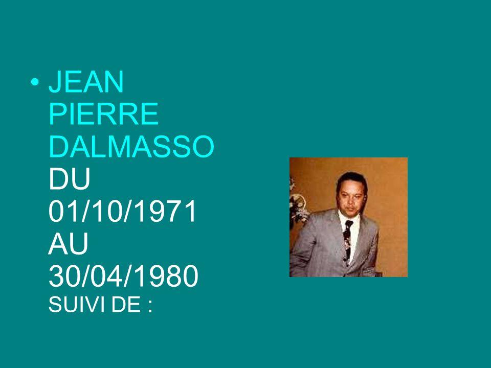 JEAN PIERRE DALMASSO DU 01/10/1971 AU 30/04/1980 SUIVI DE :