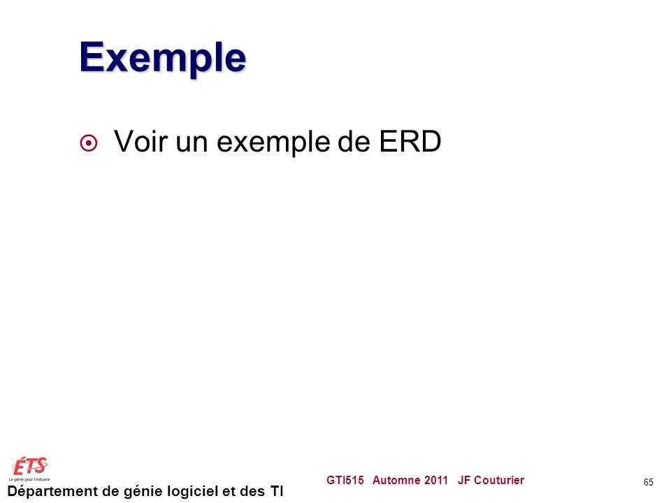 Exemple Voir un exemple de ERD GTI515 Automne 2011 JF Couturier