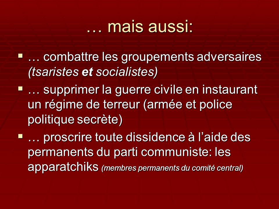 … mais aussi: … combattre les groupements adversaires (tsaristes et socialistes)