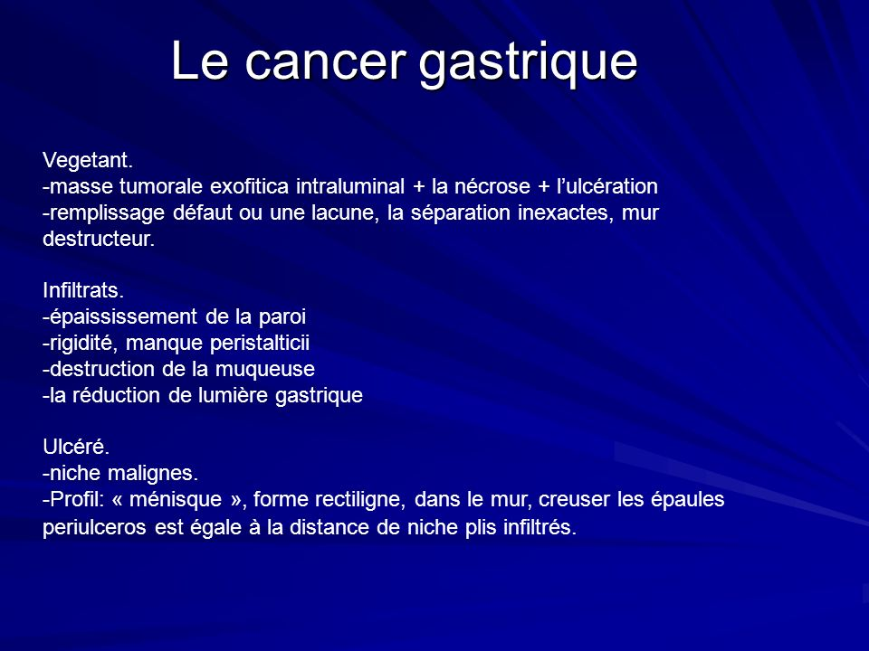 Le cancer gastrique Vegetant.
