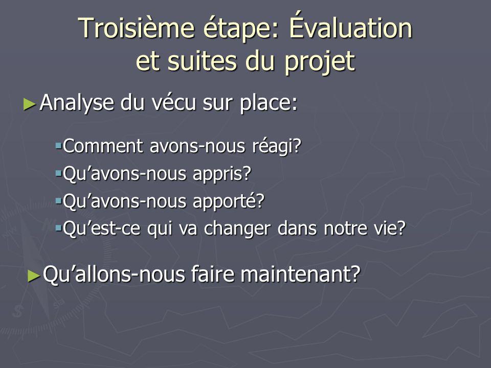 Troisième étape: Évaluation et suites du projet