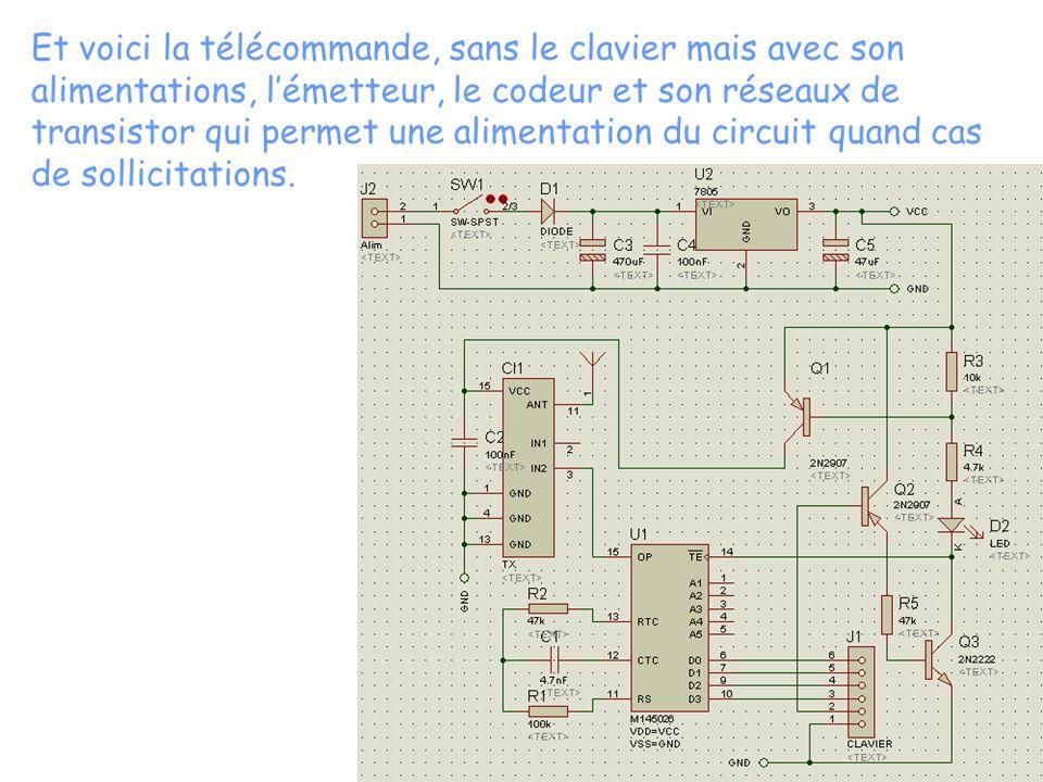 Et voici la télécommande, sans le clavier mais avec son alimentations, l'émetteur, le codeur et son réseaux de transistor qui permet une alimentation du circuit quand cas de sollicitations.
