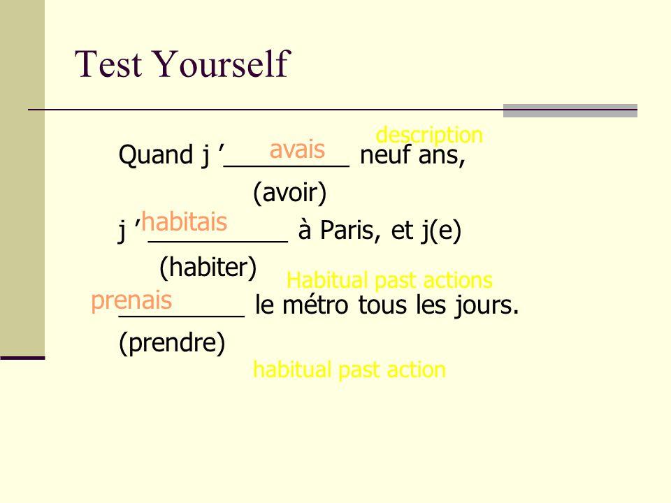 Test Yourself avais Quand j '_________ neuf ans, (avoir)