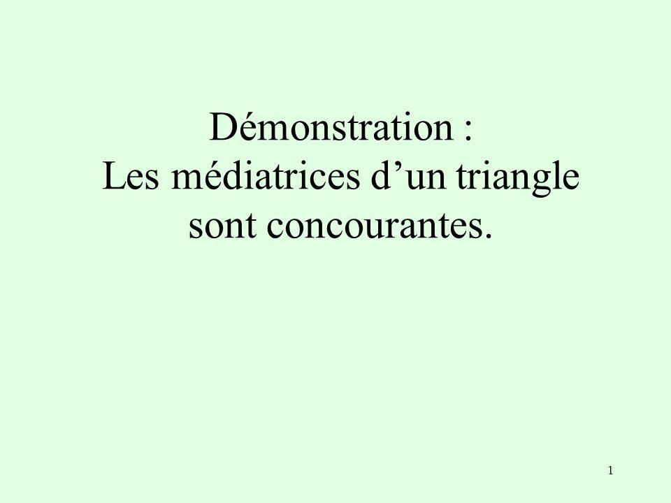 Démonstration : Les médiatrices d'un triangle sont concourantes.