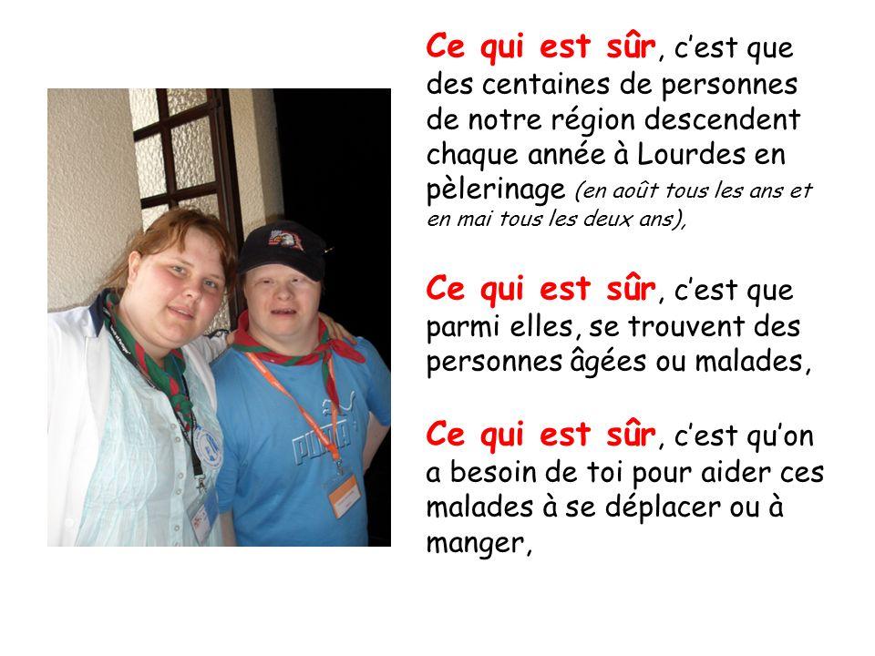 Ce qui est sûr, c'est que des centaines de personnes de notre région descendent chaque année à Lourdes en pèlerinage (en août tous les ans et en mai tous les deux ans),