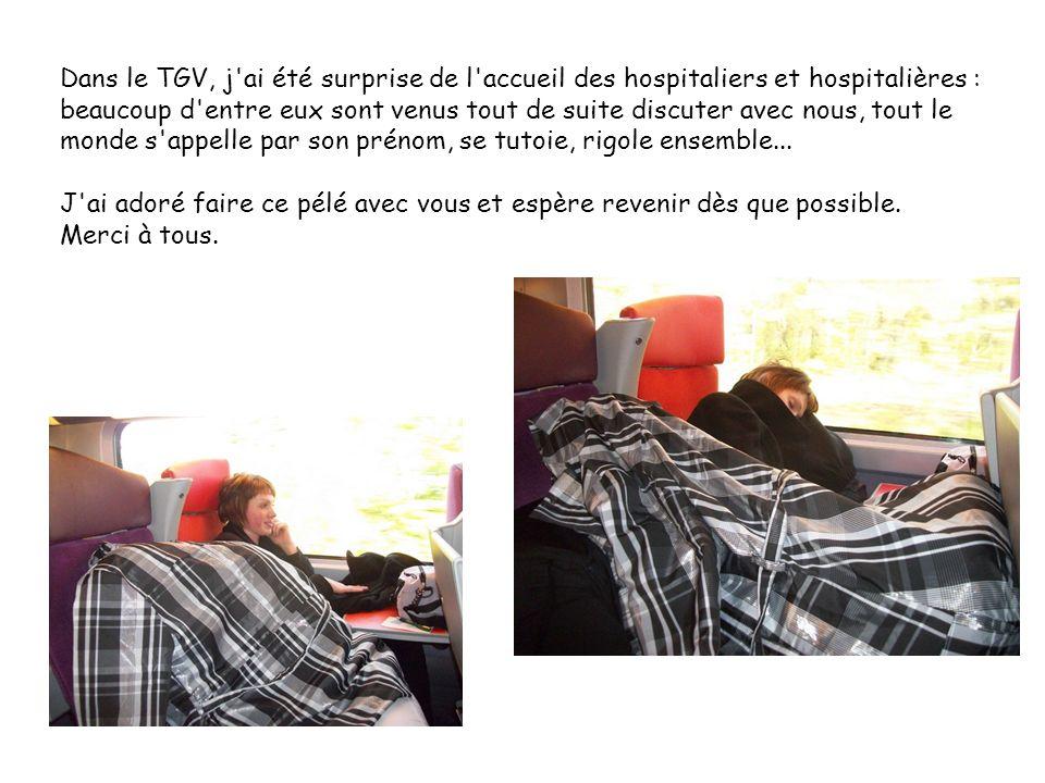 Dans le TGV, j ai été surprise de l accueil des hospitaliers et hospitalières : beaucoup d entre eux sont venus tout de suite discuter avec nous, tout le monde s appelle par son prénom, se tutoie, rigole ensemble...