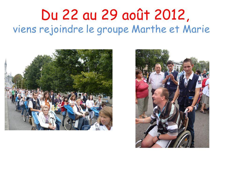 Du 22 au 29 août 2012, viens rejoindre le groupe Marthe et Marie