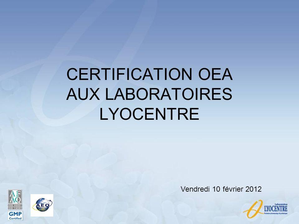 CERTIFICATION OEA AUX LABORATOIRES LYOCENTRE