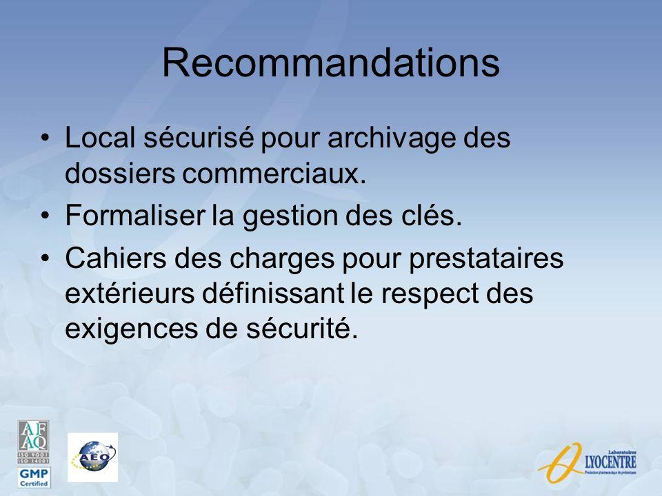 Recommandations Local sécurisé pour archivage des dossiers commerciaux. Formaliser la gestion des clés.