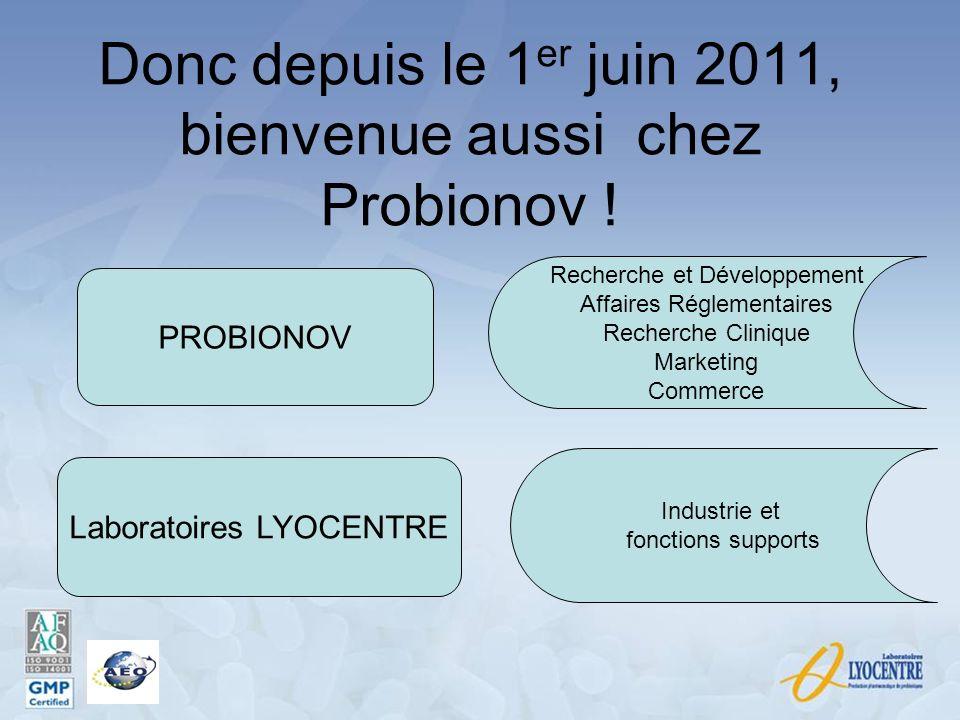 Donc depuis le 1er juin 2011, bienvenue aussi chez Probionov !