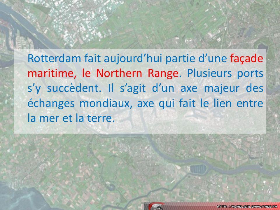 Rotterdam fait aujourd'hui partie d'une façade maritime, le Northern Range.