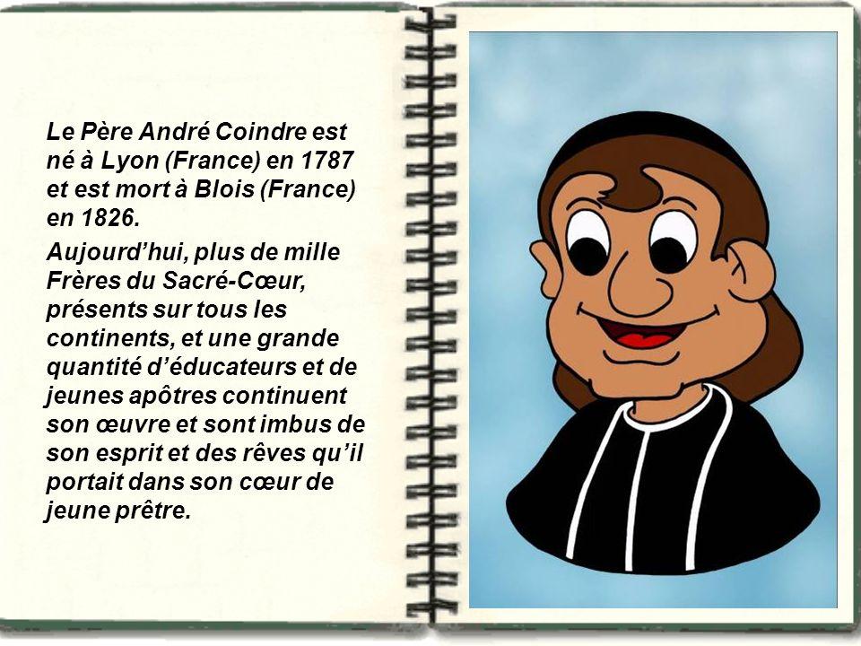 Le Père André Coindre est né à Lyon (France) en 1787 et est mort à Blois (France) en 1826.