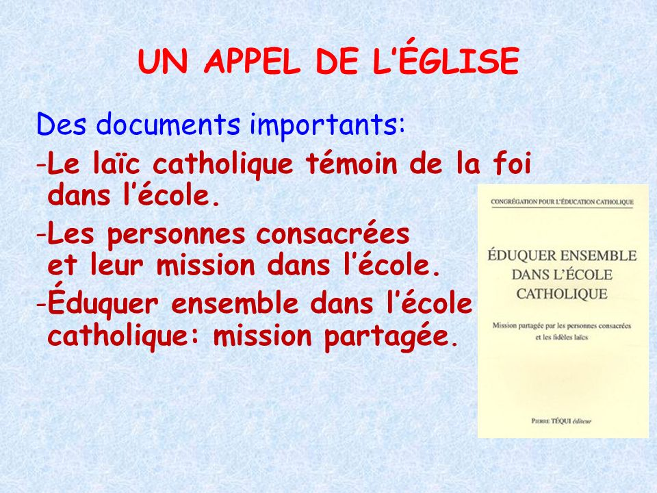 UN APPEL DE L'ÉGLISE Des documents importants: