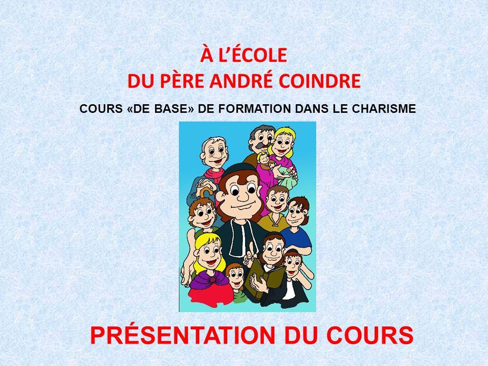 À L'ÉCOLE DU PÈRE ANDRÉ COINDRE