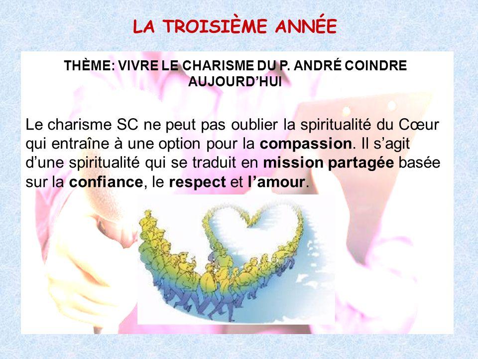 THÈME: VIVRE LE CHARISME DU P. ANDRÉ COINDRE AUJOURD'HUI