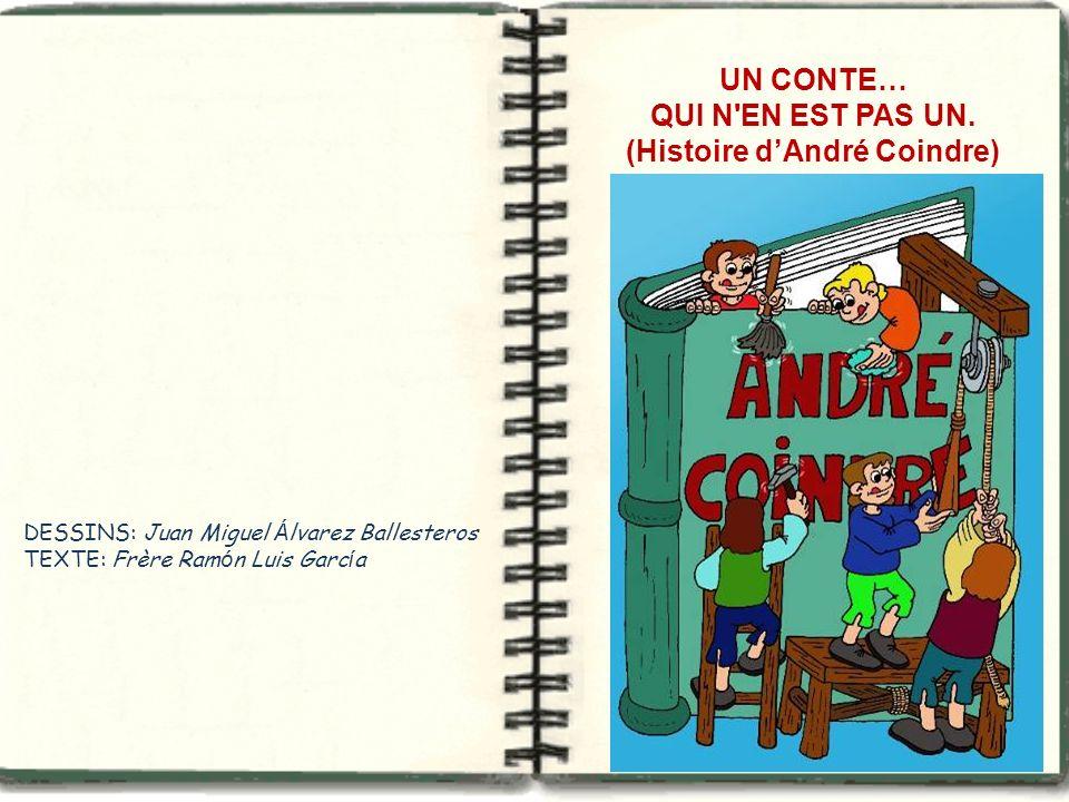 UN CONTE… QUI N EN EST PAS UN. (Histoire d'André Coindre)