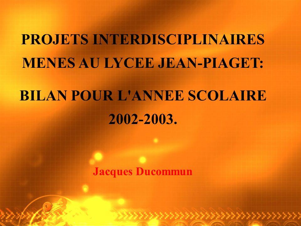 PROJETS INTERDISCIPLINAIRES MENES AU LYCEE JEAN-PIAGET: