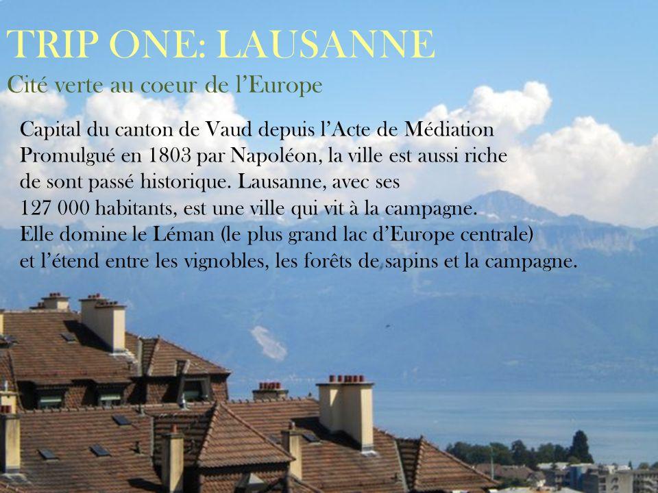 TRIP ONE: LAUSANNE Cité verte au coeur de l'Europe