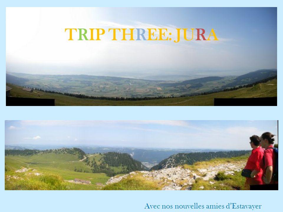 TRIP THREE: JURA Avec nos nouvelles amies d'Estavayer