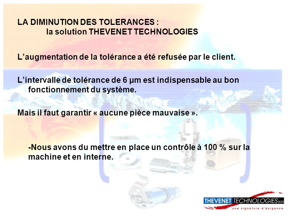 LA DIMINUTION DES TOLERANCES : la solution THEVENET TECHNOLOGIES