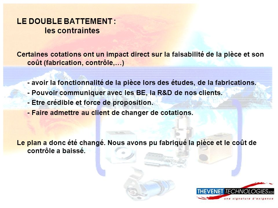 LE DOUBLE BATTEMENT : les contraintes