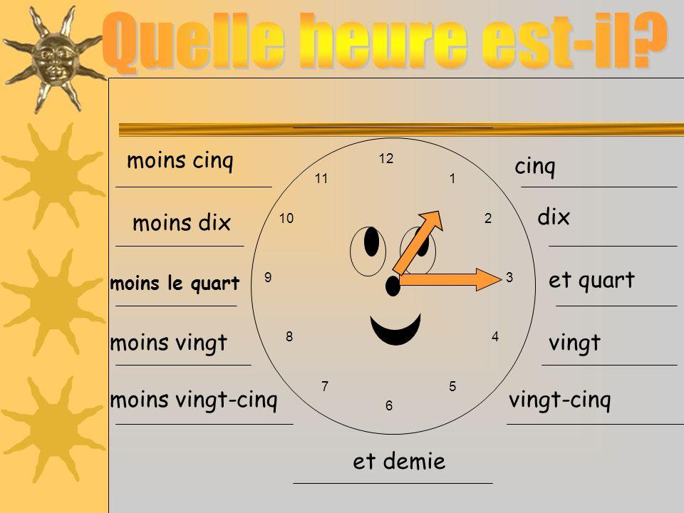Quelle heure est-il et demie moins cinq cinq dix moins dix et quart