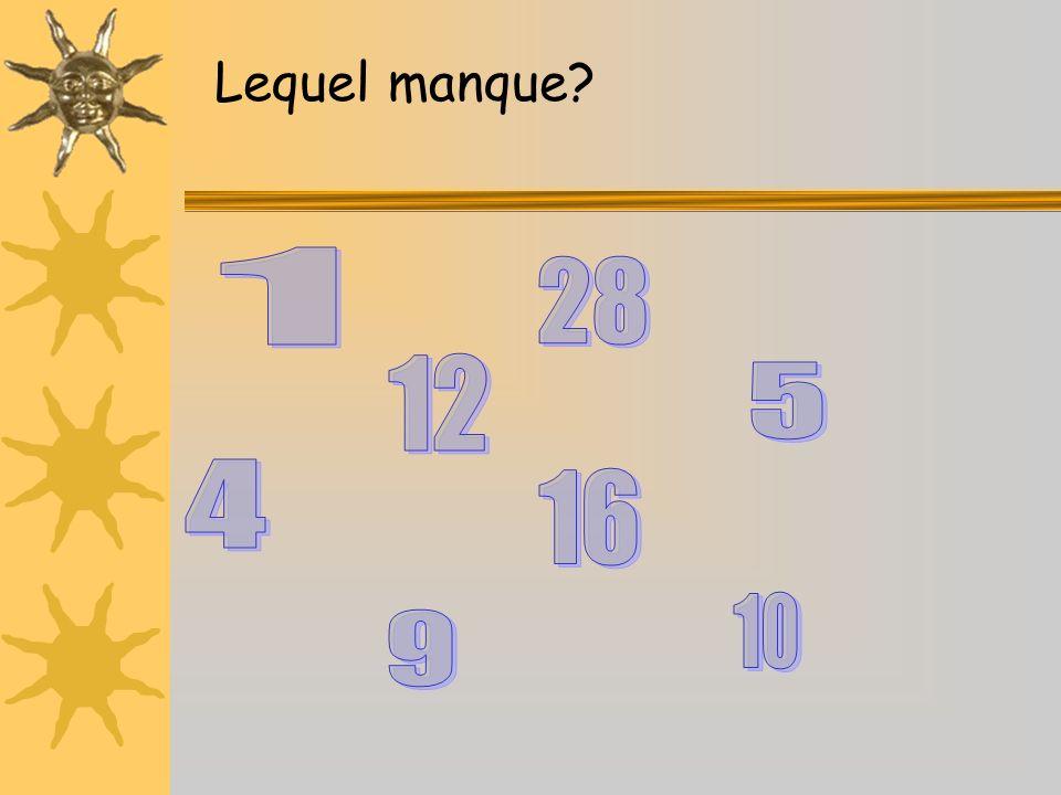 Lequel manque 1 28 12 5 4 16 10 9