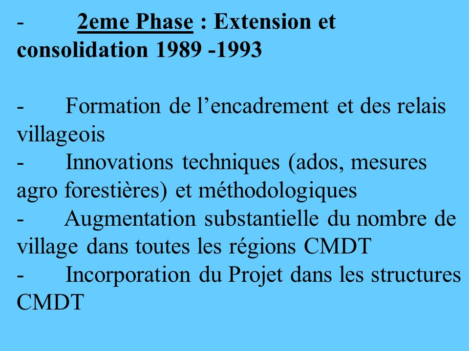 - 2eme Phase : Extension et consolidation 1989 -1993