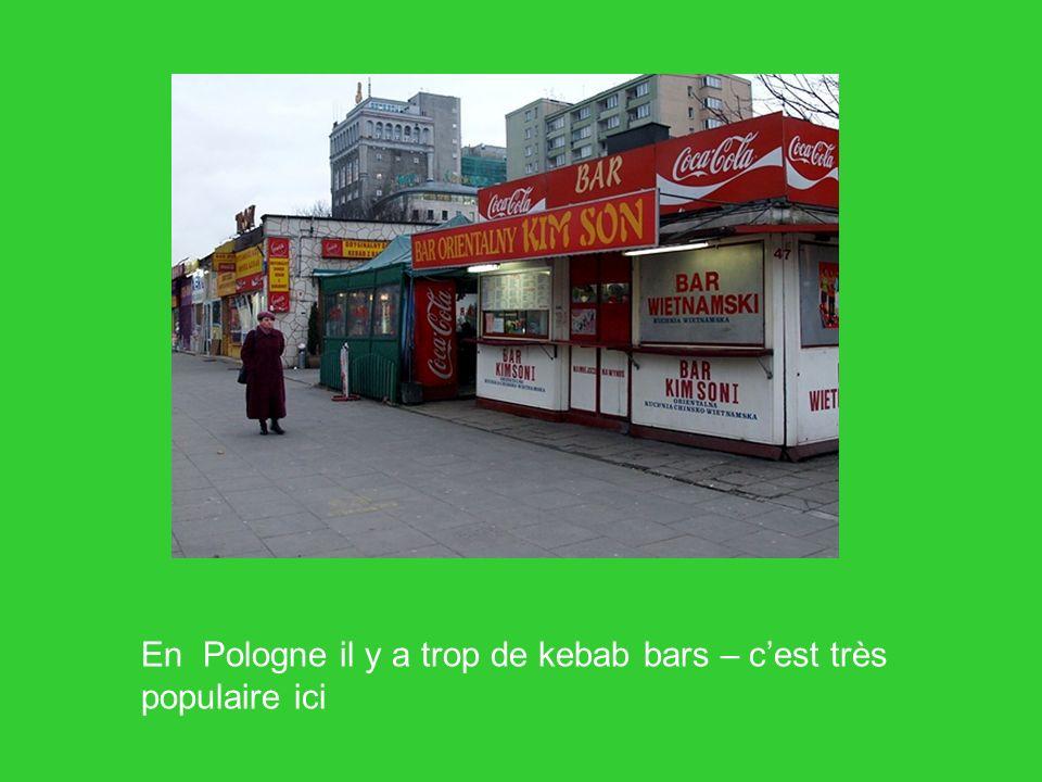 En Pologne il y a trop de kebab bars – c'est très populaire ici