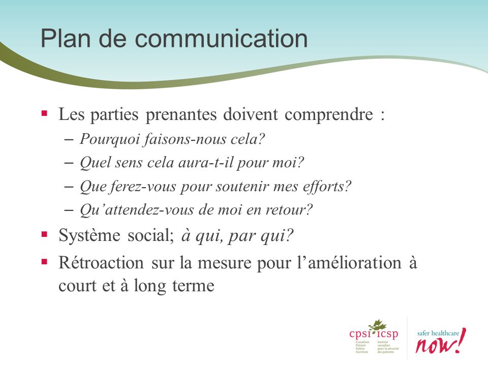 Plan de communication Les parties prenantes doivent comprendre :