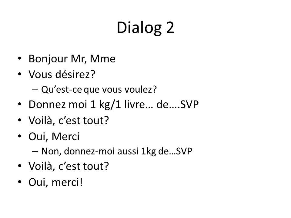 Dialog 2 Bonjour Mr, Mme Vous désirez