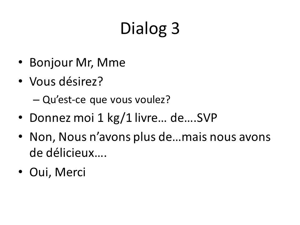 Dialog 3 Bonjour Mr, Mme Vous désirez