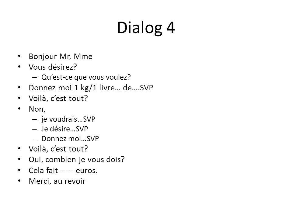 Dialog 4 Bonjour Mr, Mme Vous désirez