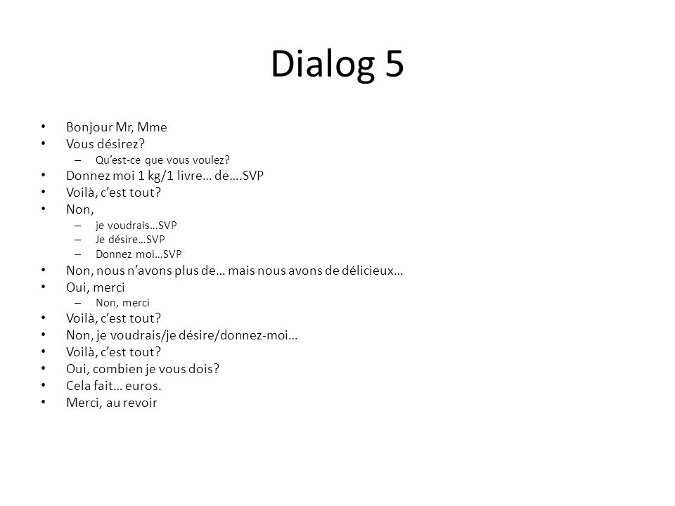 Dialog 5 Bonjour Mr, Mme Vous désirez