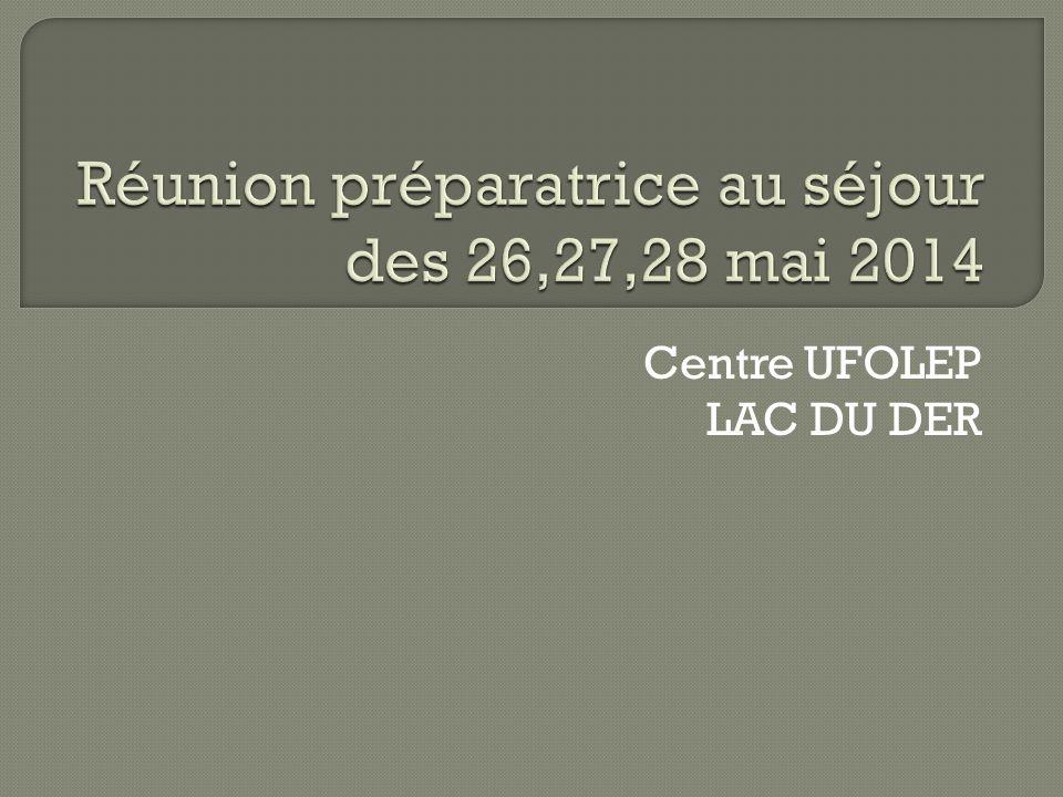 Réunion préparatrice au séjour des 26,27,28 mai 2014