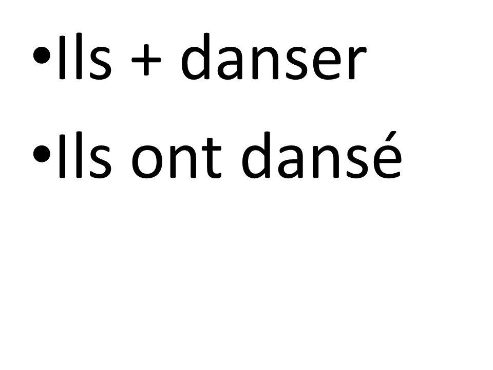 Ils + danser Ils ont dansé