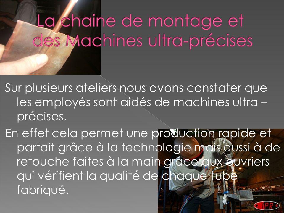 La chaine de montage et des Machines ultra-précises