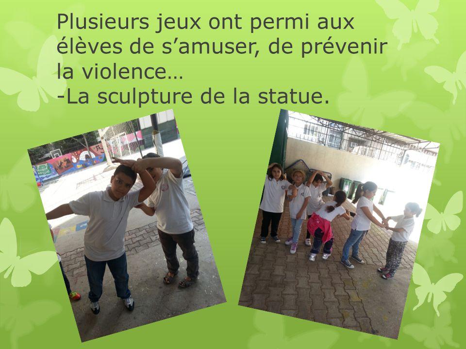 Plusieurs jeux ont permi aux élèves de s'amuser, de prévenir la violence… -La sculpture de la statue.