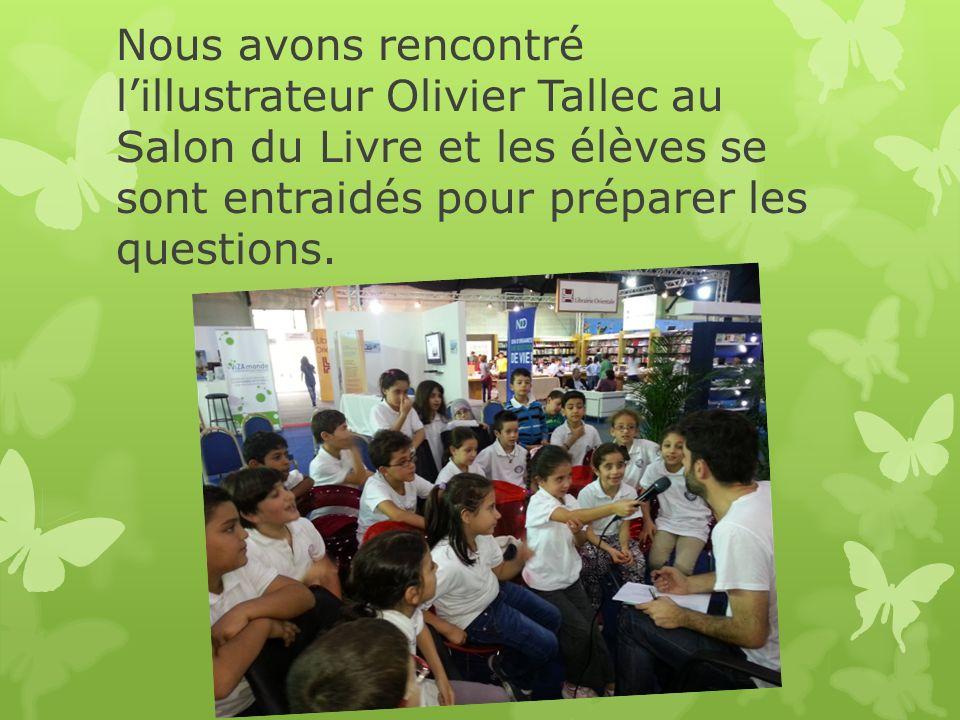 Nous avons rencontré l'illustrateur Olivier Tallec au Salon du Livre et les élèves se sont entraidés pour préparer les questions.