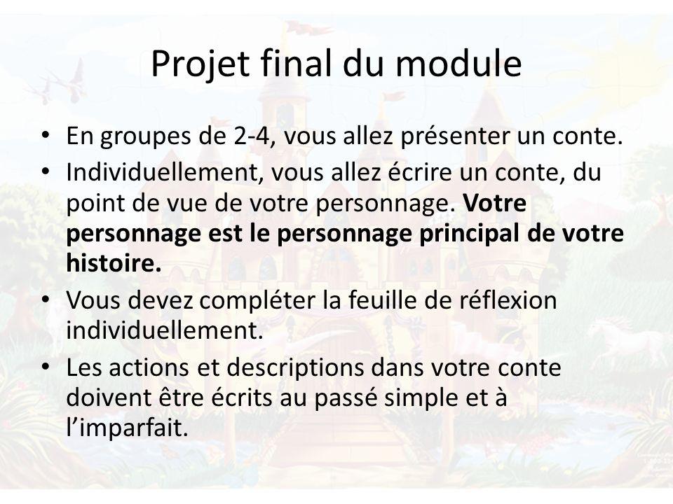 Projet final du module En groupes de 2-4, vous allez présenter un conte.