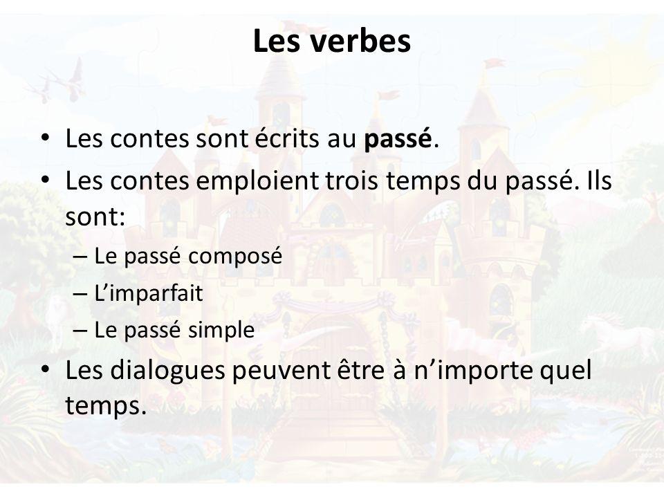 Les verbes Les contes sont écrits au passé.