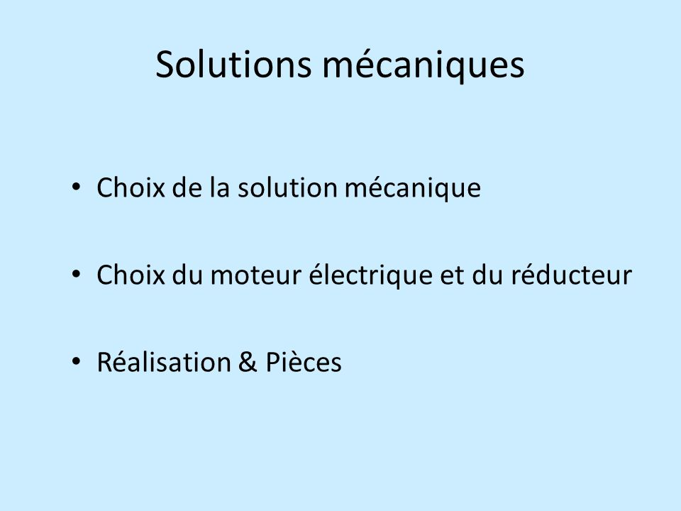 Solutions mécaniques Choix de la solution mécanique