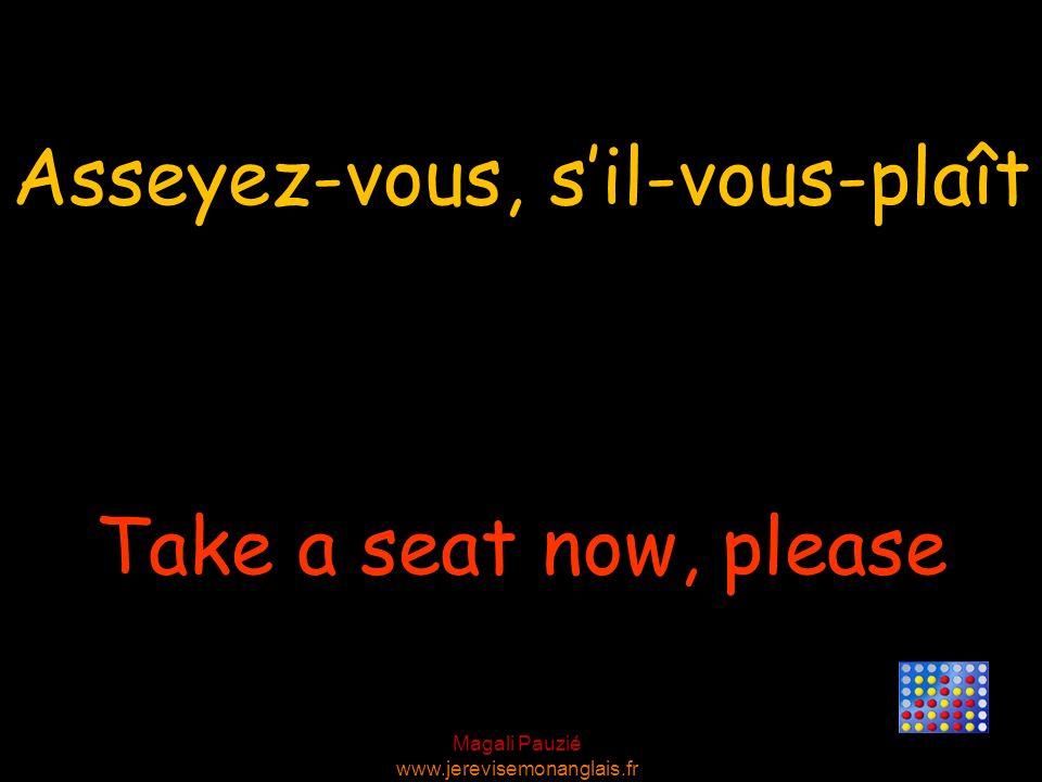 Asseyez-vous, s'il-vous-plaît