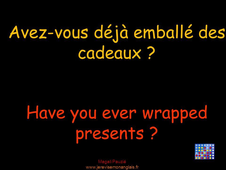 Avez-vous déjà emballé des cadeaux