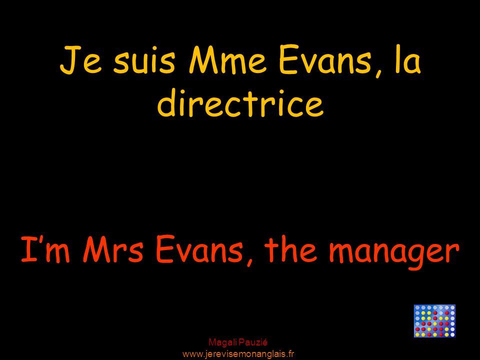 Je suis Mme Evans, la directrice