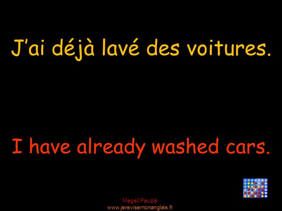 J'ai déjà lavé des voitures.