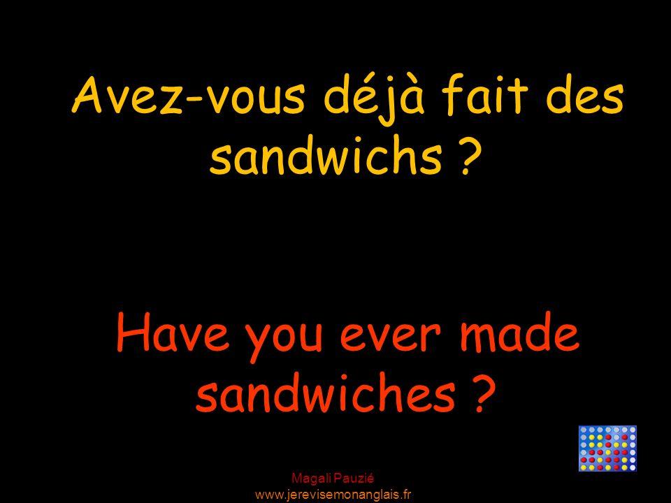 Avez-vous déjà fait des sandwichs