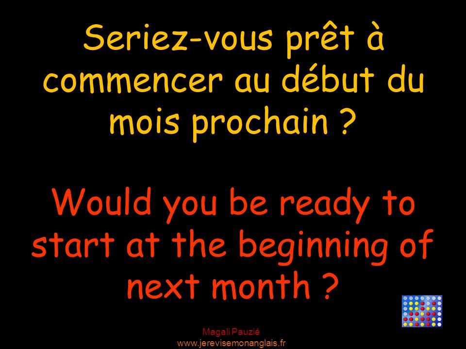 Seriez-vous prêt à commencer au début du mois prochain